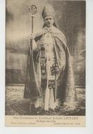 RELIGION - CHRISTIANISME - Son Eminence Le Cardinal ACHILLE LIÉNART - Evêque De LILLE - Other