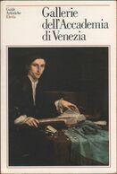 Gallerie Dell'Accademia Di Venezia -  A Cura Di G. Nepi Scirè - Livres, BD, Revues