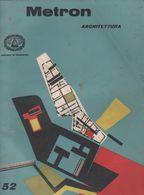 Metron Rivista Di Architettura. N. 52 Anno X. Luglio- Agosto 1952 - Livres, BD, Revues