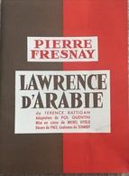 Pierre Fresnay, Lawrence D'Arabie, Livre De 60 Pages. - Theater
