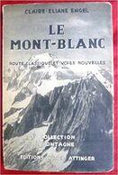 Le Mont-Blanc : Route Classique Et Voies Nouvelles. - Maps/Atlas