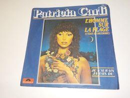 45 TOURS  PATRICIA CARLI L HOMME SUR LA PLAGE  1978 - Other - French Music