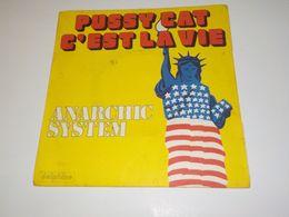45 TOURS  ANARCHIC SYSTEM PUSSYCAT C EST LA VIE  1974 - Other - French Music