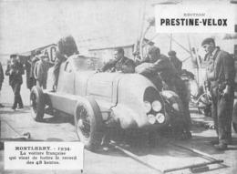 Montlhéry  1934 - La Voiture Française Qui Vient De Battre Le Record Des 48 Heures.Edit Par Le Fabricant PRESTINE-VELOX - Unclassified