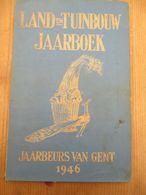 Gent 1946 Land En Tuinbouw Jaarboek Jaarbeurs - Sachbücher