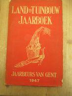 Gent Jaarbeurs 1947 Land En Tuinbouw Jaarboek - Sachbücher
