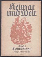 1941 BUCH ** HEIMAT UND WELT - BAND 1 ** - Kurt Griep * Deutschland - Boeken, Tijdschriften, Stripverhalen