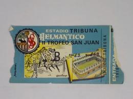 Cx13 BB 3) Football Ticket Stub II TROFEO SAN JUAN ESTADIO HELMANTICO España 8x15,5cm - Zonder Classificatie