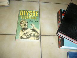 ( Grece Antique Rome Romain Archéologie Helléniste ) Paul Faure  Ulysse Le Crétois - Storia