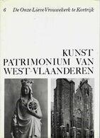 « De Onze-Lieve-Vrouwekerk Te KORTRIJK » DEVLIEGHER, L. In « Kunstpatrimonium Van West-Vlaanderen – Deel 6 » Uitg. ---> - Histoire