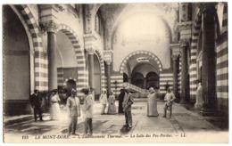 125- Le Mont Dore - L'etablissemet Thermal - La Salle Des Pas-Perdus. -- LL - Le Mont Dore