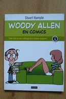 Woody Allen En Comics - T1 - Celle Dont Le Nez S'allongeait à Chaque Orgasme - EO 2013 - Livres, BD, Revues