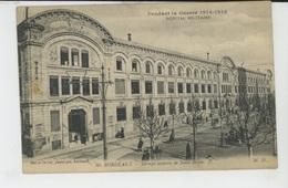GUERRE 1914-18 - BORDEAUX - Groupe Scolaire Saint Bruno - HÔPITAL MILITAIRE - Guerre 1914-18