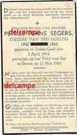 Oorlog Guerre Petrus Segers Geel Soldaat Gessneuveld Te Elsene 12 Mei 1940 Doodsprentje Bidprentje Mortuaire - Images Religieuses