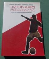 DIZIONARIO GRANATA, Tutto Il Torino Nome Per Nome   - Torino Calcio - Livres