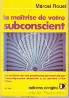 La Maîtrise De Votre Subconscient - Marcel Rouet - Esotérisme