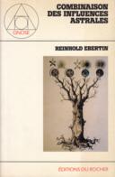Combinaison Des Influences Astrale - Reinhold Ebertin - Esotérisme