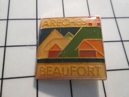 216c Pin's Pins / Beau Et Rare / THEME : VILLES / SAVOIE ARECHES BEAUFORT - Steden