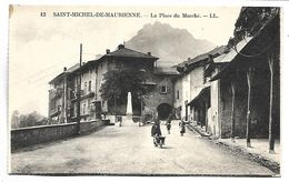 SAINT MICHEL DE MAURIENNE - La Place Du Marché - Saint Michel De Maurienne