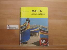 Malta Kennen Und Lieben : E. Kleines Inselreich Mit (fast) Unbegrenzten Möglichkeiten. - Toeristengidsen