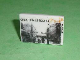 Fèves / Autres / Divers : Rouille , Direction Le Bourg , Perso   TB4E - Otros