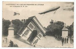 CARTE ENLEVEMENT DE L'ARC DE TRIOMPHE DE L'ETOILE PAR LE ZEPPELIN - Storia Postale