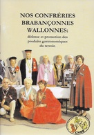 Nos Confréries Brabançonnes Wallonnes. Waterloo, Nivelles, Genappe, Ottignies-Louvain-la-Neuve, Oprp, Folx, Wavre, Ittre - Guerre 1939-45