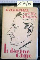 A. Marchal (rélis Namurwès). Li Dérènr Chîje, 1941, 202 Pages. Dédicacé Par L'auteur à L'abbé Hayot, Exemplaire Vergé De - Cultura