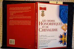B17 – 02- Les Ordres Honorifiques Et De Chevalerie, Vincent Allard, 2004, 140 Pages. - Cultura