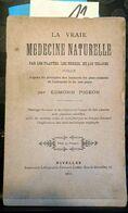 La Vraie Médecine Naturelle Par Les Plantes, Herbes, Tisanes, Edmond Pigeon, Nivelles, 1893, 145 Pages – ATTENTION : Ouv - Cultura