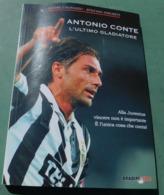 ANTONIO CONTE, L'ultimo Gladiatore - Bradipolibri, 2011 - Livres