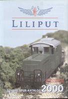 CatalogueLILIPUT 2000 Schmalspur Für HOe Gleichstrom - Libri E Riviste