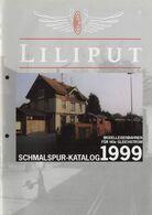 CatalogueLILIPUT 1999 Schmalspur Für HOe Gleichstrom - Libri E Riviste
