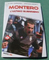 Montero, L'ultimo Guerriero (Juventus) - Bradipolibri, 2011 - Livres