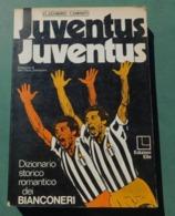 JUVENTUS JUVENTUS , Dizionario Storico  Romantico Dei Bianconeri - Vladimiro Caminiti, Ed. Elle - 1977 - Livres