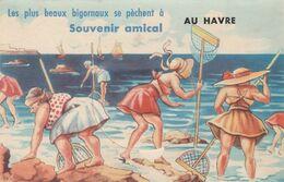 """CPA:À SYSTÈME FEMMES À LA PÊCHE """" LES PLUS BEAUX BIGORNAUX SE PÊCHENT À SOUVENIR AMICAL AU HAVRE (76)...ÉCRITE - Altri Comuni"""