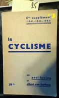 B15-25 – Le Cyclisme 1941-1942-1943, Belgique Paul Beving (le Lecteur A Entouré, Au Crayon, Des Noms), 110 Pages. - Unclassified