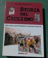 STORIA DEL CICLISMO, 150 Anni:dai Pionieri Ai Giorni Nostri -   Bradipolibri - 2010 - Cycling