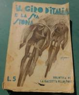"""1932, Volume  - IL GIRO D'ITALIA E LA SUA STORIA - Biblioteca De """" La Gazzetta Dello Sport """" - Cycling"""