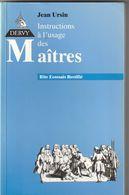FRANC MACONNERIE - Instructions à L'usage Des Maîtres . Jean Ursin. - Libri, Riviste, Fumetti