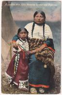 Aupoakte Win. Kills Morning Squaw And Papoose - Indios De América Del Norte