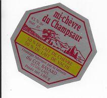 ETIQUETTE   DE  FROMAGE  NEUVE 7 Cm CHAMSAUR MI CHEVRE LAITERIE DU COL BAYARD LAYE HAUTES ALPES - Käse