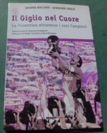 Il Giglio Nel Cuore / La Fiorentina Attraverso I Suoi Campioni -  Bradipolibri , 2002 - Livres