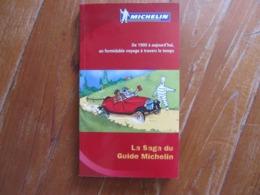 La Saga Du Guide Michelin   De 1900 à Aujourd'hui, Un Formidable Voyage à Travers Le Temps - Michelin (guides)