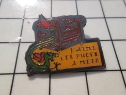 216c Pin's Pins / Beau Et Rare / THEME : VILLES / J'AIME LES PUCES A METZ Contrepèterie ? - Cities