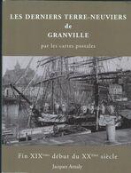 """Granville: Livreintitulé: """"Les DerniersTerre Neuviers De Granville"""" Par Les Cartes Postales - Granville"""