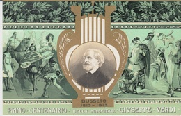 CARTOLINA - PRIMO CENTENARIO DELLA NASCITA DI GIUSEPPE VERDI - BUSSETO 1813 -1913 - Zangers En Musicus