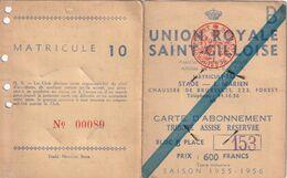 FOOTBALL UNION ROYALE SAINT GILLOISE Carte D'ABONNEMENT Saison 1955 - 1956 Chausée De Bruxelles, 223 à Forest - Eintrittskarten