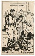 Illustrateur Jacques Souriau. Ligue Nationale Contre L'alcoolisme. Alcoolisme Criminel.éditeur Imprimeries Réunies Nancy - Salute