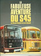 La Fabuleuse Aventure Du S45 O 40 Ans D'histoire De Cars Renault - Libri, Riviste, Fumetti
